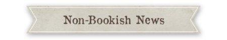 Non-Bookish News