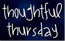 Thoughtful Thursday